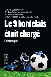 Eric Becquet - Le 9 bordelais était chargé.