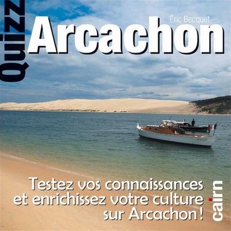 Eric Becquet - Quizz Arcachon.