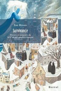 Eric Bédard - Survivance - Histoire et mémoire du XIXe siècle canadien-français.
