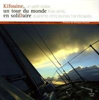 Eric Bellion et Hervé Olagne - Kifouine, un tour du monde en soliDaire.