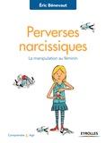 Eric Bénevaut - Perverses narcissiques - La manipulation au féminin.