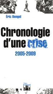 Eric Bengel - Chronologie d'une crise - 2005-2009.