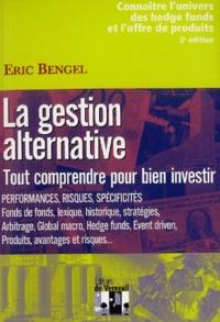 La gestion alternative- Tout comprendre pour bien investir - Eric Bengel pdf epub
