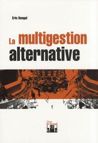 Eric Bengel - La multigestion alternative.