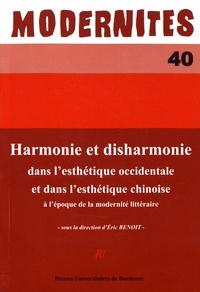 Eric Benoit - Harmonie et disharmonie dans l'esthétique occidentale et dans l'esthétique chinoise à l'époque de la modernité littéraire.