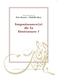 Eric Benoit et Hafedh Sfaxi - Impuissances de la littérature(s) ?.