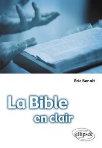 Eric Benoît - La Bible en clair.