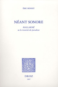 Eric Benoit - Néant sonore - Mallarmé ou la traversée des paradoxes.