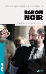 Eric Benzekri - Baron Noir (scénario saison 1).