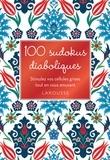 Eric Berger - 100 sudokus diaboliques - Stimulez vos cellules grises tout en vous amusant.