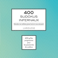 Eric Berger et Michèle Lecreux - 400 sudokus infernaux - Stimulez vos cellules grises tout en vous amusant.