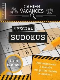 Eric Berger et Michèle Lecreux - Cahier de vacances spécial Sudokus.