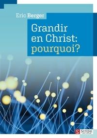 Eric Berger - Grandir en Christ, pourquoi ?.