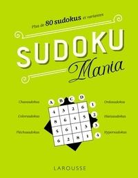 Eric Berger et Michèle Lecreux - Sudoku Mania - Plus de 80 sudokus et variantes.