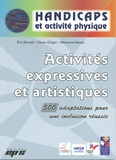Eric Bernad et Xavier Chigot - Activités expressives et artistiques - 500 adaptations pour une inclusion réussie.