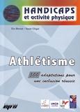 Eric Bernad et Xavier Chigot - Athlétisme - 500 adaptations pour une inclusion réussie.