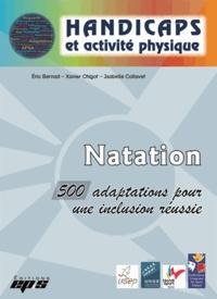 Eric Bernad et Xavier Chigot - Natation - 500 adaptations pour une inclusion réussie.