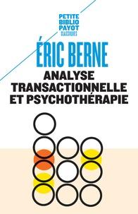 Eric Berne - Analyse transactionnelle et psychothérapie.