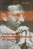 Eric Berne et  Collectif - Principes de traitement psychothérapeutique en groupe.