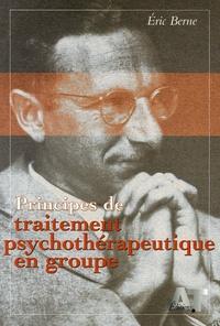Eric Berne - Principes de traitement psychothérapeutique en groupe.