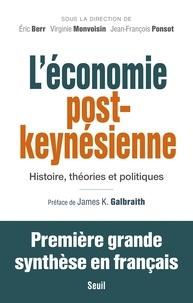 Eric Berr et Virginie Monvoisin - L'économie post-keynésienne - Histoire, théories et politiques.