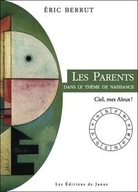 Eric Berrut - Les parents dans le thème de naissance - Ciel, mes aïeux !.