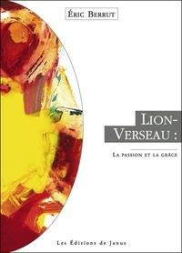 Eric Berrut - Lion-Verseau - La passion et la grâce.