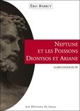 Eric Berrut - Neptune et les poissons, Dionysos et Ariane - La mer couleur de vin.