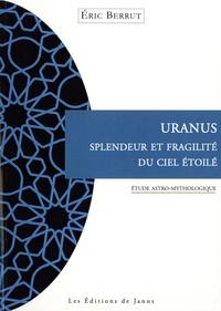 Eric Berrut - Uranus, splendeur et fragilité du ciel étoilé.