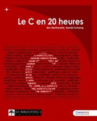 Eric Berthomier et Daniel Schang - Le C en 20 heures.