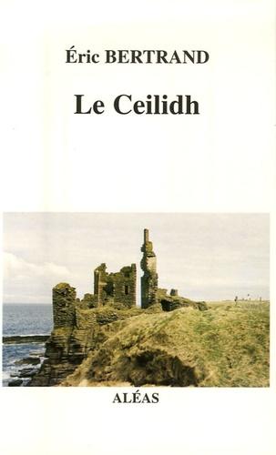 Eric Bertrand - Le Ceilidh.