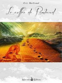 Eric Bertrand - Le coffre de Rimbaud.