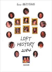 Eric Bertrand - Loft History 2084.
