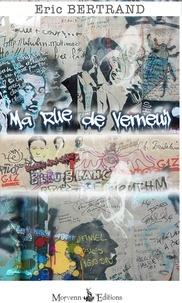 Eric Bertrand - Ma rue de Verneuil - Suivi de Du kangourou club au pays d'Alice.