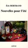 Eric Bertrand - Nouvelles pour l'été.