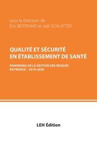 Eric Bertrand et Joël Schlatter - Qualité et sécurité en établissement de santé - Panorama de la gestion des risques en France.