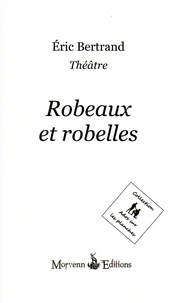 Eric Bertrand - Robeaux et robelles.