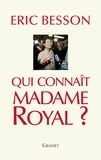 Eric Besson - Qui connaît Madame Royal?.