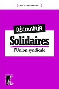 Eric Beynel et Gérard Gourguechon - Découvrir Solidaires - L'union syndicale.