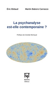 Eric Bidaud et Martin Bakero Carrasco - La psychanalyse est-elle contemporaine ?.