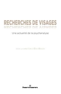 Eric Bidaud - Recherches de visages - Une actualité de la psychanalyse.