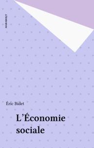 Eric Bidet - L'économie sociale.
