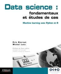 Eric Biernat et Michel Lutz - Data science : fondamentaux et études de cas - Machine learning avec Python et R.