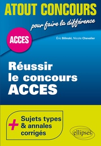 Eric Bilinski et Nicole Chevalier - Réussir le concours Accès.