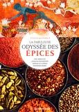 Eric Birlouez et Jacques Fleurentin - La fabuleuse odyssée des épices.