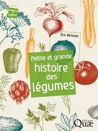 Eric Birlouez - Petite et grande histoire des légumes.