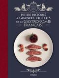 Eric Birlouez et Isabelle Dreyfus - Petites histoires et grandes recettes de la gastronomie française.