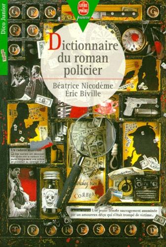 Eric Biville et Béatrice Nicodème - Dictionnaire du roman policier.