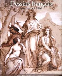 Eric Blanchegorge et Delphine Riot - Dessins français antérieurs à 1862.