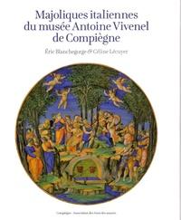 Eric Blanchegorge et Céline Lécuyer - Majoliques italiennes du musée Antoine Vivenel de Compiègne.